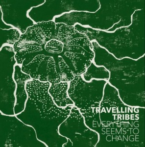 02 Travelling Tribes - Everything Seems To Change