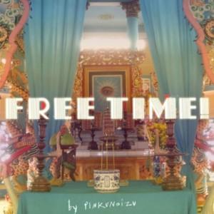 03 Pinkunoizu - Free Time!