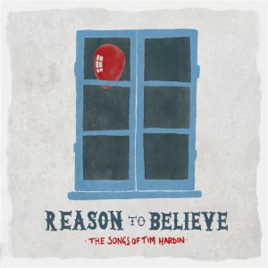 15 Reason To Believe - The Songs Of Tim Hardin