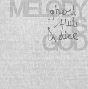 27 Ghostflute & Dice - Melody Is God
